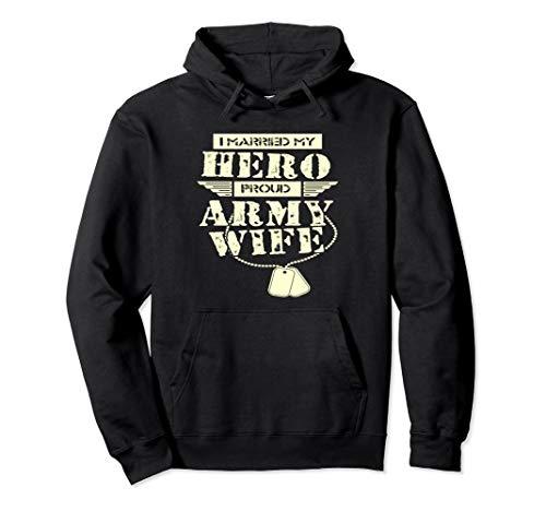 I Married My Hero, Army Wife Hoodie , Proud Army Wife Hoodie