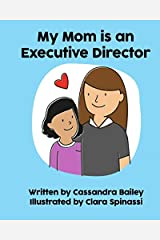 My Mom is an Executive Director (My Mom Is... Books) Paperback