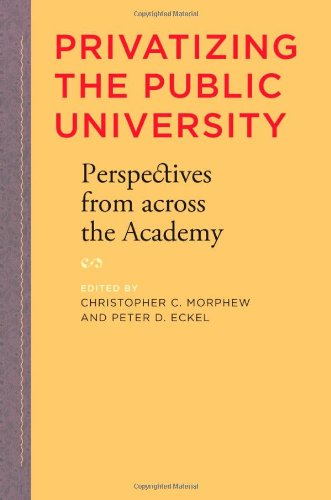Privatizing the Public University: Perspectives from across the Academy