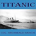 Titanic: A Survivor's Story | Colonel Archibald Gracie