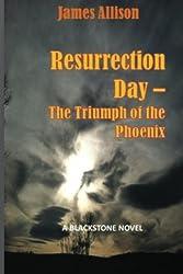 Resurrection - The Triumph of the Phoenix: A Blackstone Novel