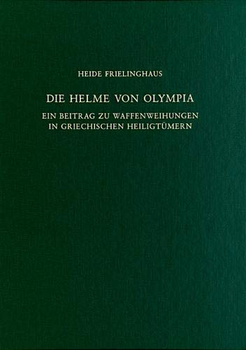 Die Helme von Olympia (Olympische Forschungen) (German Edition)