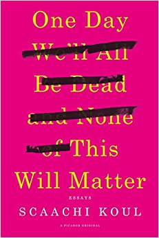 ?OFFLINE? One Day We'll All Be Dead And None Of This Will Matter: Essays. vitae valor officer todos quality