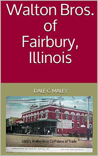 Walton Bros. of Fairbury, Illinois