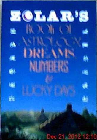 Zolar's Book of Astrology, Dreams, Numbers & Lucky Days 1St Edition Edition