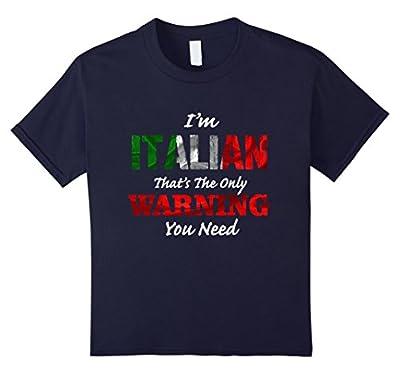Italian Funny Shirts - I'm Italian That's Your Warning
