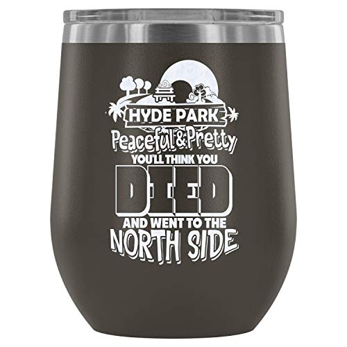 Stainless Steel Tumbler Cup with Lids for Wine, Hyde Park Wine Tumbler, Went To The North Side Vacuum Insulated Wine Tumbler (Wine Tumbler 12Oz - Pewter) ()