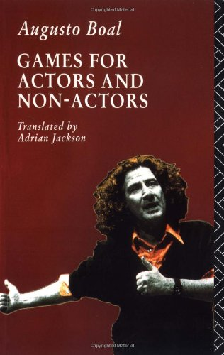 Games for Actors and Non-Actors (Augusto Boal Games For Actors And Non Actors)