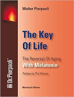The reversal of aging with melatonin: Amazon.es: Walter Pierpaoli: Libros en idiomas extranjeros