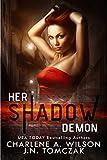 Her Shadow Demon - Kindle edition by Wilson, Charlene A., Tomczak, J.N., Davis, Susan. Paranormal Romance Kindle eBooks @ Amazon.com.