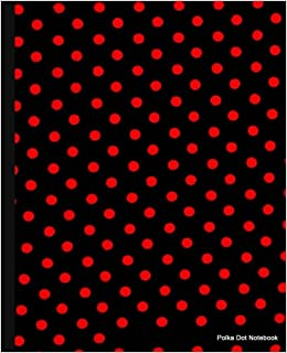 Polka Dot Notebook: Black and Red Dots, Lined Notebook, 7.5 x 9.25, 100 pages for School / Teacher / Office / Artist / Student / Fashion Notebook