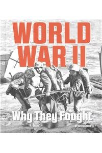 Download World War II: Why They Fought (What Were They Fighting For?) ebook