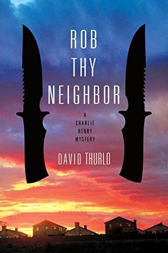 Rob Thy Neighbor: A Charlie Henry Mystery