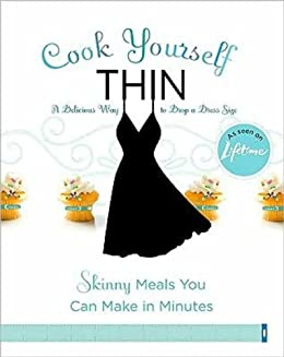 Cook Yourself Thin: Skinny Meals You Can Make in Minutes (Voice) by [Television, Lifetime]