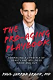 The Pro-Aging Playbook: Embracing a Lifestyle of
