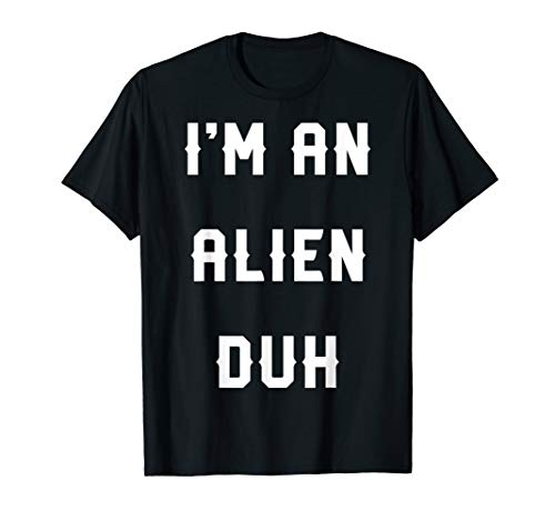 Halloween Easy Alien Costume Shirts, I'm an Alien Duh]()