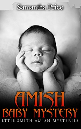 Amish Baby Mystery (Ettie Smith Amish Mysteries) (Volume 6)