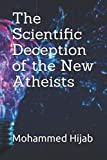The Scientific Deception of the New Atheists