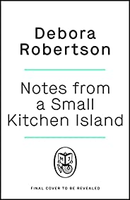 Notes from a Small Kitchen Island (English Edition)