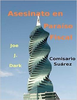 Asesinato en Paraíso Fiscal: Comisario Suárez (Volume 2 ...