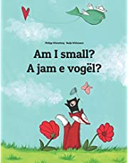 Am I small? A jam e vogël?: Children's Picture Book English-Albanian (Bilingual Edition)