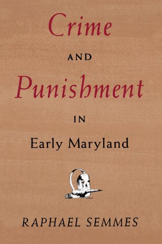 Crime and Punishment in Early Maryland (The Maryland Paperback Bookshelf)