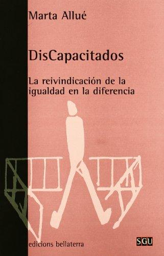 Discapacitados: La Reivindicacion de La Igualdad En La Diferencia (Serie General Universitaria) (Spanish Edition)