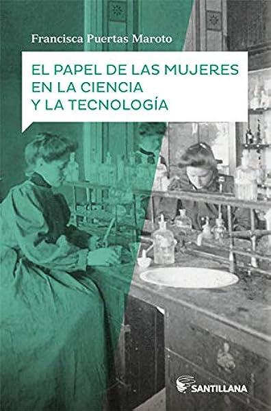 El papel de las mujeres en la ciencia nueva edición: Amazon.es: Puertas Maroto, Francisca: Libros