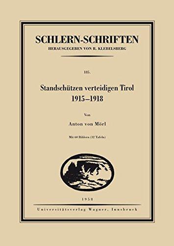 Standschützen verteidigen Tirol. 1915-1918 (Schlern-Schriften) Gebundenes Buch – 31. März 2014 Anton von Mörl Wagner Innsbruck 3703008520 Trentino-Südtirol