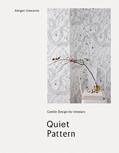 Quiet Pattern: Gentle Design for Interiors ()