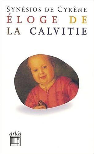 Amazon.fr - Éloge de la calvitie - Synésios de Cyrène, Claude Terreaux -  Livres a213829ed49