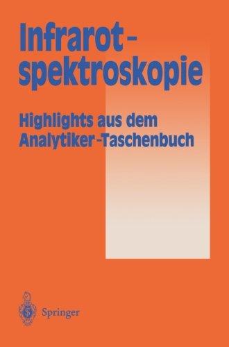 Infrarotspektroskopie: Highlights aus dem Analytiker-Taschenbuch (German Edition)