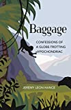 Baggage: Confessions of a Globe-Trotting