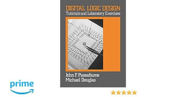 Digital Logic Design: John Passafiume: 9780471603450: Amazon com: Books