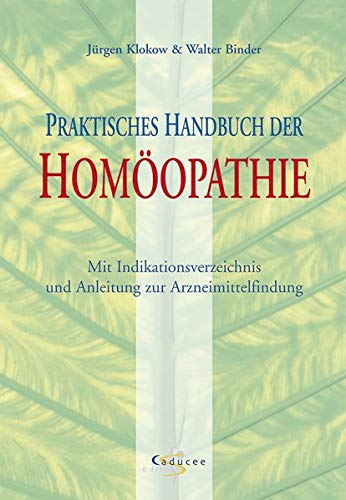 Praktisches Handbuch der Homöopathie