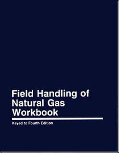 Service Manual Natural Gas - Field Handling of Natural Gas Workbook