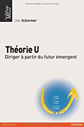 Théorie U : Diriger à partir du futur émergent