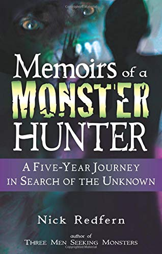 Memoirs of a Monster Hunter: A Five-Year Journey in Search of the Unknown