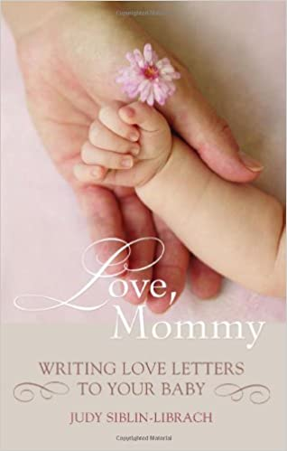 Love mommy writing love letters to your baby amazon books spiritdancerdesigns