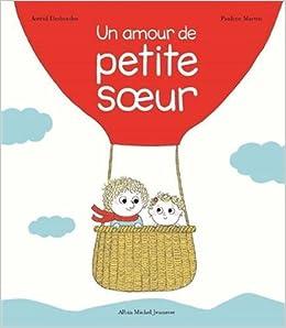 Un Amour De Petite Soeur Amazonfr Astrid Desbordes