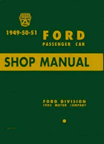 - 1949 1950 1951 FORD PASSENGER CAR FACTORY REPAIR SHOP & SERVICE MANUAL - Includes Tudors, Fordors, Coupes, Convertibles, Victoria, and Station Wagons