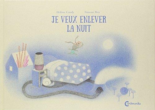 Je veux enlever la nuit by H??l??ne Gaudy (2015-08-26)