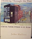 Thinking Through the Past Vol. II : A Critical Thinking Approach to American History: From 1865, Hollitz, John, 066933488X