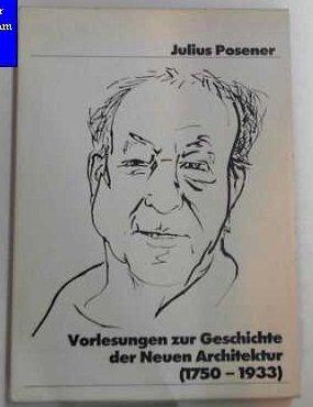 Julius Posener: Vorlesungen Zur Geschichte Der Neuen Architektur (5 Issues of arch+)