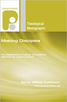 Book Making Disciples: The Significance of Jesus' Educational Methods for Today's Church (Paternoster Theological Monographs)