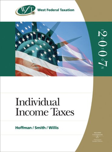 West Federal Taxation 2007: Individual Income Taxes, Volume 1, Professional Edition (WEST FEDERAL TAXATION INDIVIDUAL IN