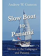 Slow Boat to Panama: Mexico to the Galapagos Islands and Panama