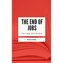 THE END OF JOBS: Résumé en Français (French Edition)