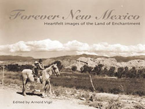 Forever New Mexico: Heartfelt Images of the Land of Enchantment PDF