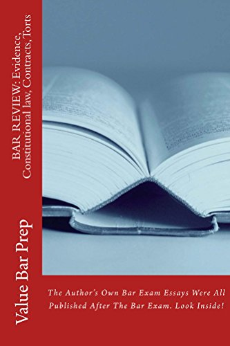 BAR REVIEW: Evidence, Constitutional law, Contracts, Torts  (e Borrowing Allowed): Written By Bar Exam Evperts. Look Inside!